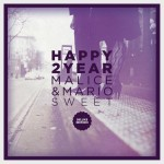 "Malice & Mario Sweet - ""Happy 2 Year (Deluxe Edition)"" - 2011"
