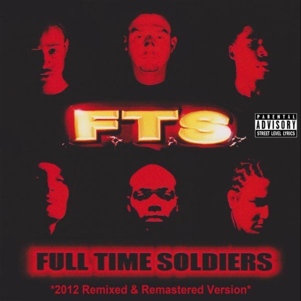 "F.T.S. - ""Full Time Soldiers (2012 Remixed & Remastered Version)"" - 2012"