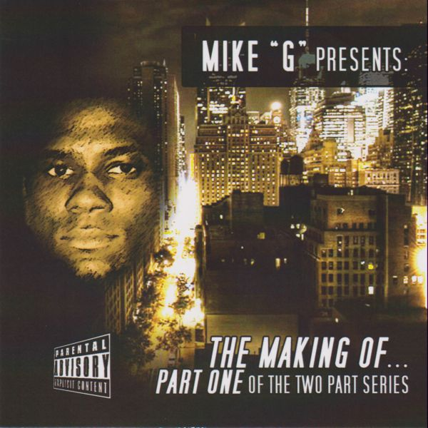 """Mike G - """"The Making of... Part One"""" - 2011"""