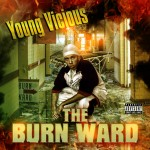 "Young Vicious - ""The Burn Ward"" - 2006"