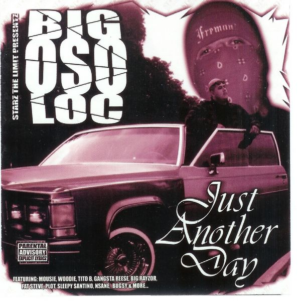 "Big Oso Loc - ""Just Another Day"" - 2004"