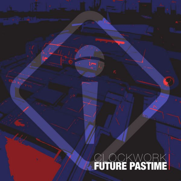 "Clockwork - ""Future Pastime"" - 2008"
