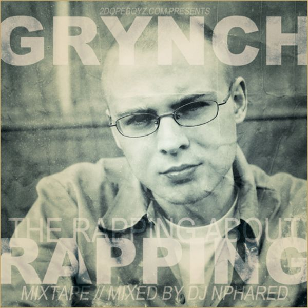 "Grynch - ""The Rapping about Rapping Mixtape"" - 2010"