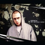 "Grynch - ""My Second Wind"" - 2007"