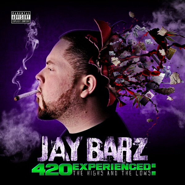 """Jay Barz - """"420 Experienced: The Highs & The Lows EP"""" - 2011"""