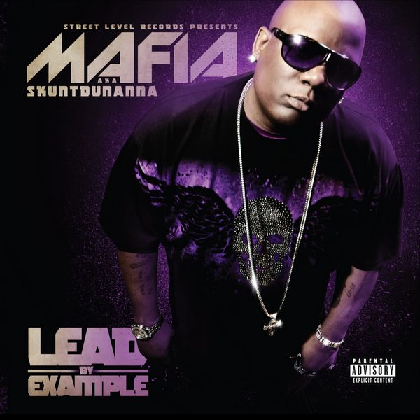 "Skuntdunanna AKA Mafia - ""Lead By Example"" - 2009"