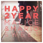 "Malice & Mario Sweet - ""Happy 2 Year EP"" - 2011"