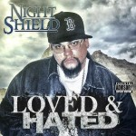 "Night Shield - ""Loved & Hated"" - 2007"