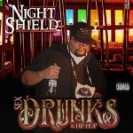 "Night Shield - ""Sex, Drunks & Hip-Hop"" - 2009"