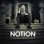 "Notion - ""3 Songs With MTK EP"" - 2011"