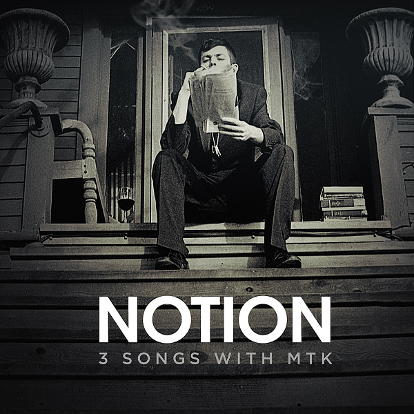 """Notion - """"3 Songs With MTK EP"""" - 2011"""