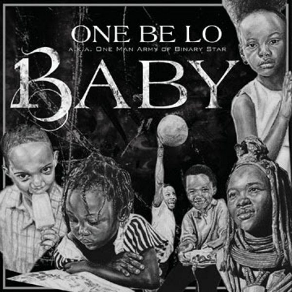 """One Be Lo - """"B.A.B.Y."""" - COMING SOON"""