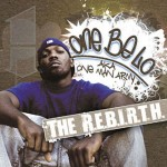 "One Be Lo - ""The R.E.B.I.R.T.H."" - 2007"