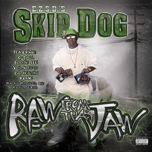 "Skip Dog - ""Raw from the Jaw"" - 2008"