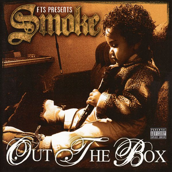 "Smoke - ""Out the Box"" - 2006"