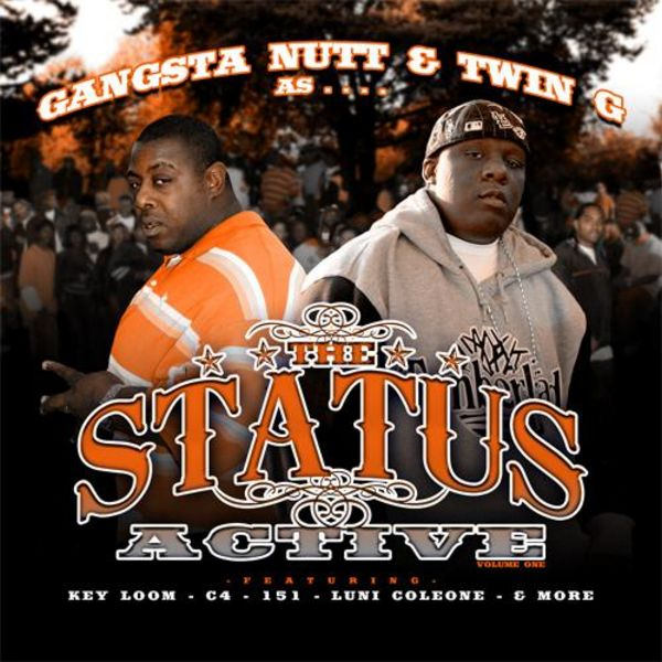 "Twin-G & Gangsta Nutt - ""The Status: Active"" - 2008"