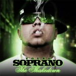 "Young Soprano - ""The Shakedown"" - 2009"