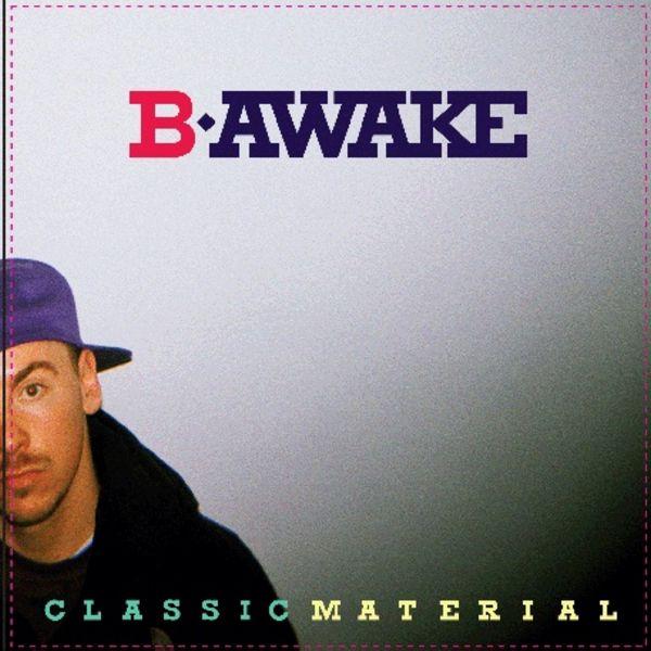 "B-Awake - ""Classic Material"" - 2009"