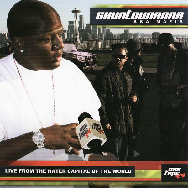 """Skuntdunanna AKA Mafia - """"Live From the Hater Capital of the World Mixtape"""" - 2007"""
