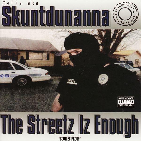 "Skuntdunanna AKA Mafia - ""The Streetz Iz Enough"" - 2003"